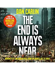 The End is Always Near: Apocalyptic Moments from the Bronze Age Collapse to Nuclear Near Misses