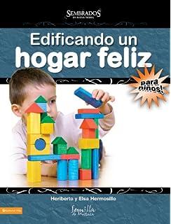 Edificando un hogar feliz para niños; maestro (Sembrados en Buena Tierra) (Spanish