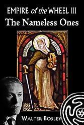 Empire of the Wheel III: The Nameless Ones