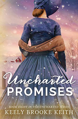 Uncharted Promises by [Keith, Keely Brooke]
