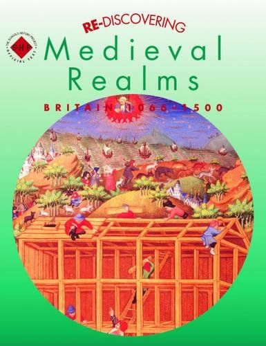 Re-discovering Medieval Realms: Britain 1066-1500: Pupil's Book (Re-Discovering the Past)