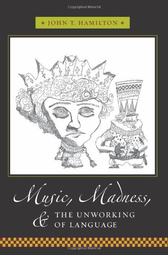 Music, Madness, and the Unworking of Language (Columbia Themes in Philosophy, Social Criticism, and the Arts) by Brand: Columbia University Press