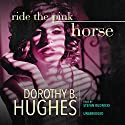 Ride the Pink Horse Audiobook by Dorothy B. Hughes Narrated by Stefan Rudnicki