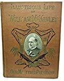img - for The illustrious life of William McKinley, our martyred President: The true story of the assassination, in the shadow of death, passing away, funeral ... engravings made from original photographs book / textbook / text book