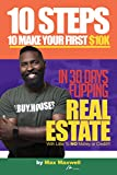 10 Steps to Make Your First $10K Flipping Houses in 30 days!: With Little to No Money or Credit