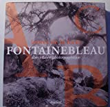 img - for Fontainebleau: Lettres de la foret : abecedaire photographique (French Edition) book / textbook / text book