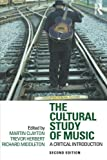 img - for The Cultural Study of Music: A Critical Introduction book / textbook / text book