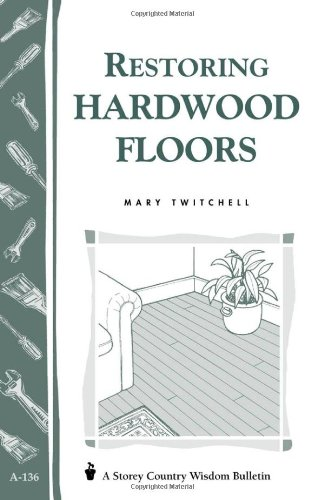 restoring-hardwood-floors-storey-s-country-wisdom-bulletin-a-136-storey-publishing-bulletin-a-136