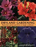 Dryland Gardening: Plants that Survive and Thrive in Tough Conditions