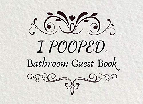 I Pooped. Bathroom Guestbook.: White Paper Funny House Warming Gag -