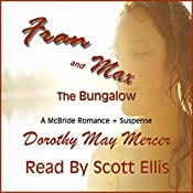 Fran and Max: the Bungalow: The McBride Romances, Book 1 | Dorothy May Mercer