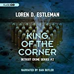 King of the Corner: Detroit Crime, Book 3 | Loren D. Estleman