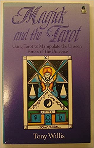 Magick And The Tarot Using Tarot To Manipulate The Unseen Forces Of