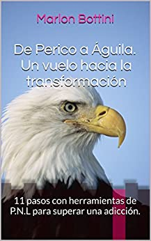 Amazon.com: De Perico a Águila. Un vuelo hacia la