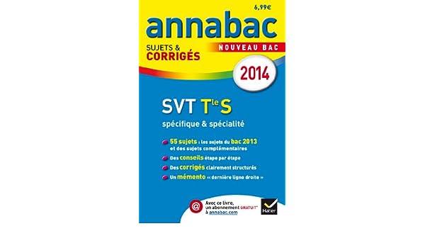 Annales Annabac 2014 SVT Tle S spécifique & spécialité: Sujets et corrigés du bac - Terminale S: 9782218972430: Amazon.com: Books