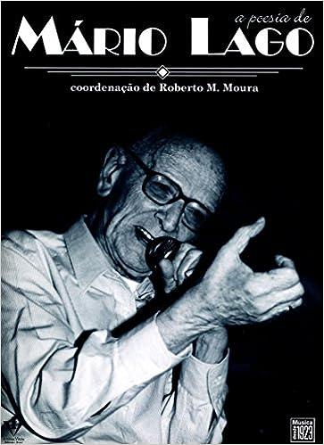 A poesia de Mário Lago : melodias e cifras originais para guitarra, violão e teclados. (Portuguese Brazilian) Paperback – 2003