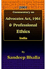 Commentary on Advocates Act, 1961 & Professional Ethics in India Kindle Edition
