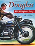 Douglas: The Complete Story (Crowood Motoclassics)