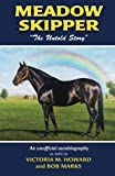 img - for Meadow Skipper: The Untold Story book / textbook / text book
