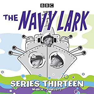 The Navy Lark: Collected Series 13 Radio/TV Program
