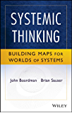 Systemic Thinking: Building Maps for Worlds of Systems