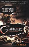 img - for The Gladiators: History's Most Deadly Sport by Fik Meijer (2007-03-06) book / textbook / text book