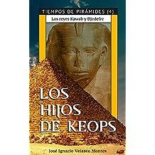 LOS HIJOS DE KEOPS.: LOS REYES KAWAB Y DJEDEFRE. (TIEMPOS DE PIRÁMIDES nº 4)