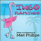 Ingo Flamingo, Matthew Phillips, 1608363406