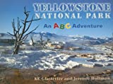 Yellowstone Natl Park Abc Adv, KC Glastetter, Jeremie Hollman, 0878425721
