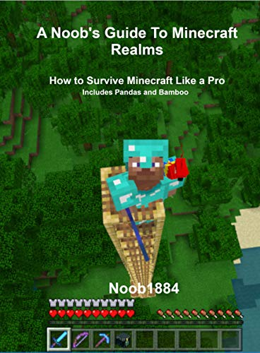 A Noob's Guide to Minecraft Realms: How to Survive Minecraft Like A