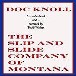 The Slip and Slide Company of Montana | Doc Knoll