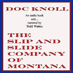 The Slip and Slide Company of Montana