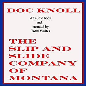 The Slip and Slide Company of Montana Audiobook