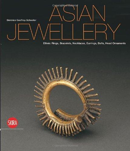 Download Asian Jewellery: Ethnic Rings, Bracelets, Necklaces, Earrings, Belts, Head Ornaments pdf
