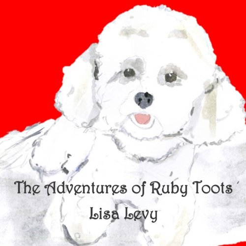 The Adventures of Ruby Toots: How Ruby found her home (Volume 1) PDF