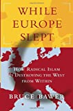 While Europe Slept, Bruce Bawer, 0385514727