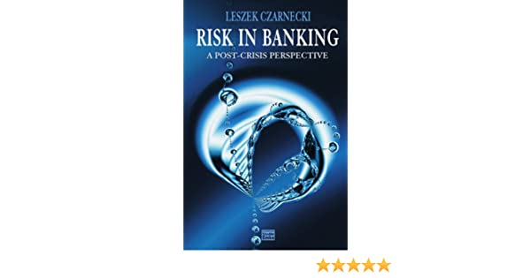 Risk in Banking: A Post-Crisis Perspective