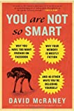 You Are Not So Smart, David McRaney, 1592407366