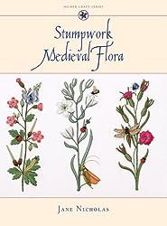 Stumpwork Medieval Flora (Milner Craft Series)