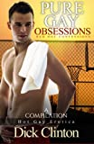 Pure Gay  Obsessions - Red Hot Confessions: A Compilation - Hot Gay Erotica