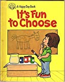 img - for It's Fun to Choose (Happy Day Books) book / textbook / text book