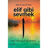 Elif Gibi Sevmek: Sevmek, belki bir gün okur diye şair olmaktır.