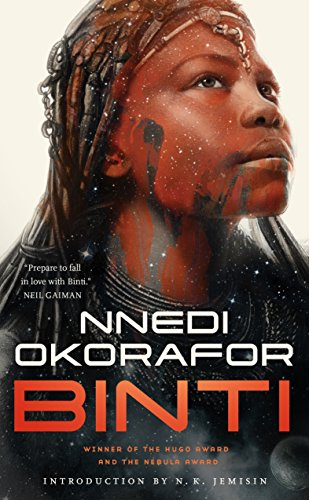 """Prepare to fall in love with Binti."" —Neil Gaiman  Winner of the Hugo Award and the Nebula Award for Best Novella!  Binti by Nnedi Okorafor"