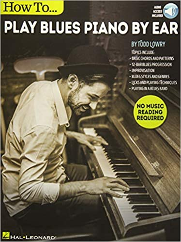 How to Play Blues Piano by Ear: Todd Lowry: 0884088931780: Amazon