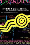Divining a Digital Future: Mess and Mythology in Ubiquitous Computing