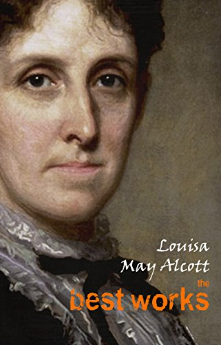 Louisa May Alcott: The Best Works