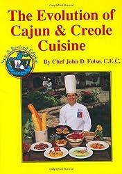 By John D. Folse - The Evolution of Cajun and Creole Cuisine (1989-12-16) [Hardcover]