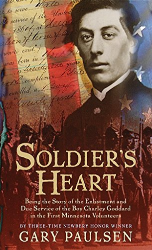 Soldiers Heart - Soldier's Heart: Being the Story of the Enlistment and Due Service of the Boy Charley Goddard in the First Minnesota Volunteers