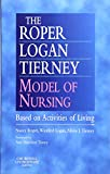 img - for The Roper-Logan-Tierney Model of Nursing: Based on Activities of Living, 1e book / textbook / text book