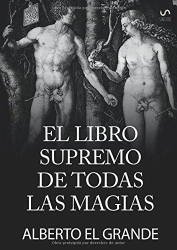 El libro Supremo de todas la Magias (Spanish Edition) [El, Alberto] (Tapa Blanda)